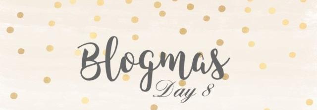 blogmas-day-8-2